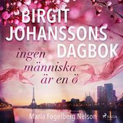 Birgit Johanssons dagbok - ingen människa är en ö (Ljudbok nedladdning, 2017)