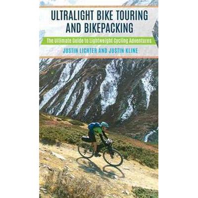 Ultralight Bike Touring and Bikepacking (Pocket, 2016)