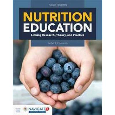 Nutrition Education: Linking Research, Theory & Practice (Häftad, 2015)