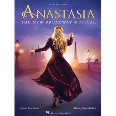 Anastasia: The New Broadway Musical (Häftad, 2017)