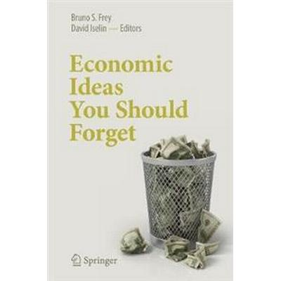 Economic Ideas You Should Forget (Häftad, 2017)