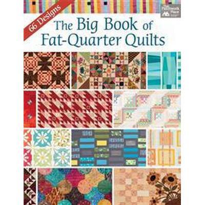 The Big Book of Fat-Quarter Quilts (Häftad, 2016)