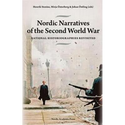 Nordic Narratives of the Second World War: National Historiographies Revisited (E-bok, 2015)