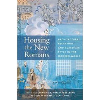 Housing the New Romans (Inbunden, 2017)