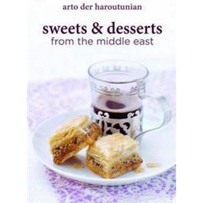 Sweets and Desserts from the Middle East (Inbunden, 2014)