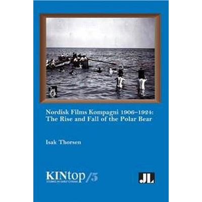 Nordisk Films Kompagni, 1906-1924 (Pocket, 2017)