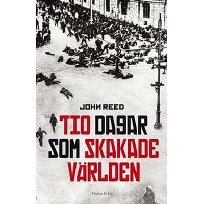 Tio dagar som skakade världen (E-bok, 2017)
