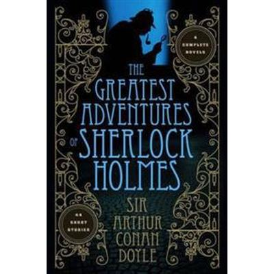 Greatest Adventures of Sherlock Holmes (Inbunden, 2012)