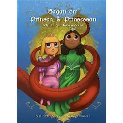 Sagan om Prinsen & Prinsessan och lite om draken också (E-bok, 2016)
