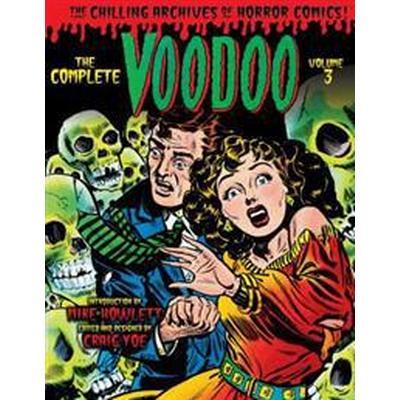 The Complete Voodoo, Volume 3 (Inbunden, 2017)