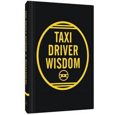 Taxi Driver Wisdom: 20th Anniversary Edition (Inbunden, 2016)