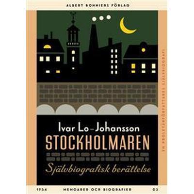 Stockholmaren: Självbiografisk berättelse (E-bok, 2015)
