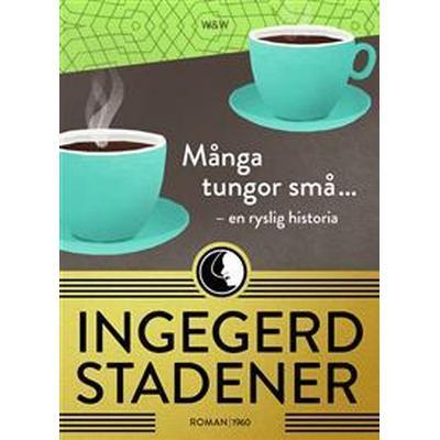 Många tungor små ...: En ryslig historia (E-bok, 2015)