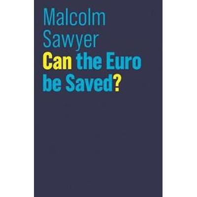 Can the Euro Be Saved? (Inbunden, 2017)