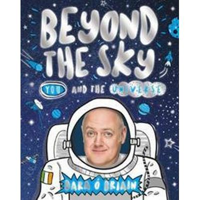 Beyond the Sky: You and the Universe (Inbunden, 2017)