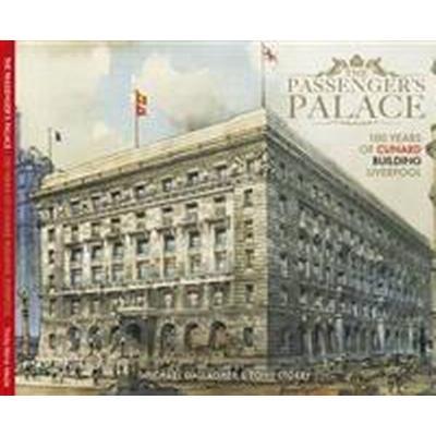 Passenger's Palace -100 Years of the Cunard Building Liverpool (Häftad, 2016)