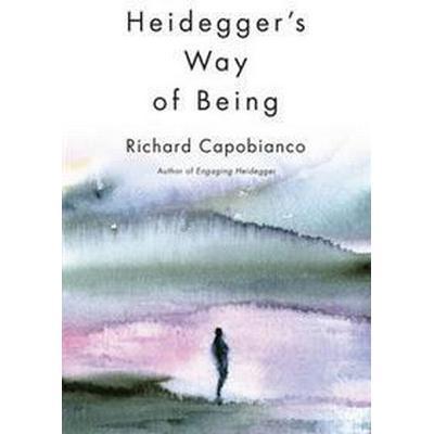 Heidegger's Way of Being (Häftad, 2015)