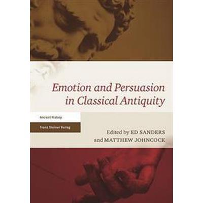 Emotion and Persuasion in Classical Antiquity (Häftad, 2017)