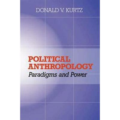 Political Anthropology: Power and Paradigms (Häftad, 2001)