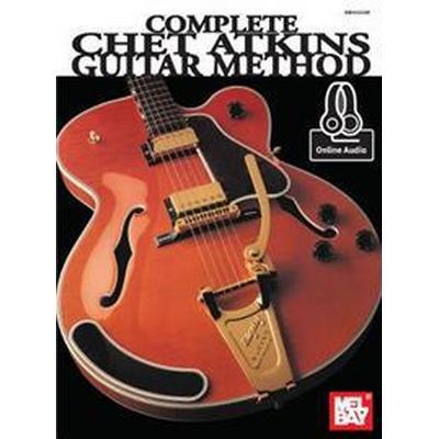 Complete Chet Atkins Guitar Method (Häftad, 2015)