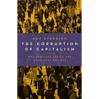 The Corruption of Capitalism (Pocket, 2018)