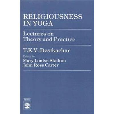 Religiousness in Yoga: Lectures on Theory and Practice (Häftad, 1980)