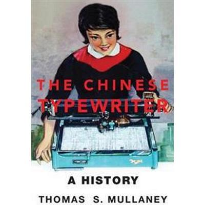The Chinese Typewriter (Inbunden, 2017)