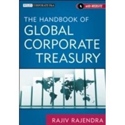The Handbook of Global Corporate Treasury (Inbunden, 2013)