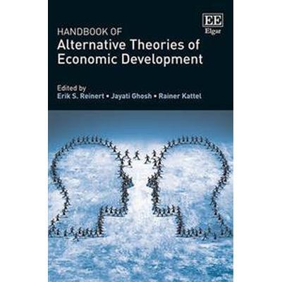 Handbook of Alternative Theories of Economic Development (Inbunden, 2016)