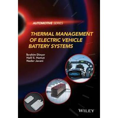 Thermal Management of Electric Vehicle Battery Systems (Inbunden, 2017)
