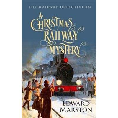 A Christmas Railway Mystery (Inbunden, 2017)