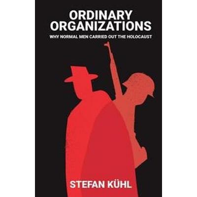 Ordinary Organizations (Inbunden, 2016)