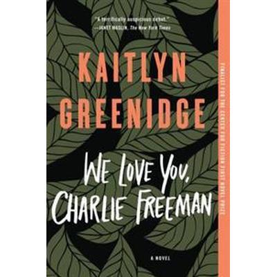 We Love You, Charlie Freeman (Pocket, 2017)