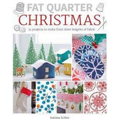 Fat Quarter: Christmas: 25 Projects to Make from Short Lengths of Fabric (Häftad, 2017)