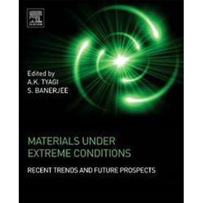 Materials Under Extreme Conditions (Inbunden, 2017)