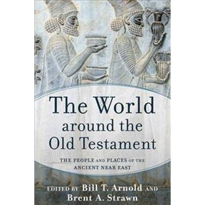 The World Around the Old Testament (Inbunden, 2016)