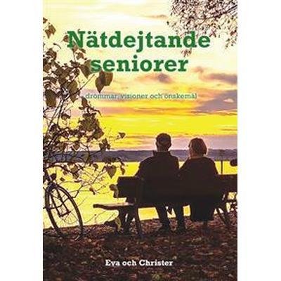 Nätdejtande seniorer: drömmar, visioner och önskemål (Häftad, 2017)