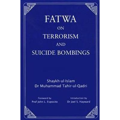 Fatwa on Terrorism and Suicide Bombings (Inbunden, 2010)