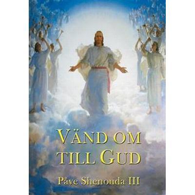 Vänd om till Gud (E-bok, 2013)