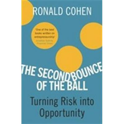 The Second Bounce of the Ball: Turning Risk Into Opportunity (Häftad, 2010)