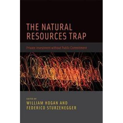The Natural Resources Trap (Inbunden, 2010)