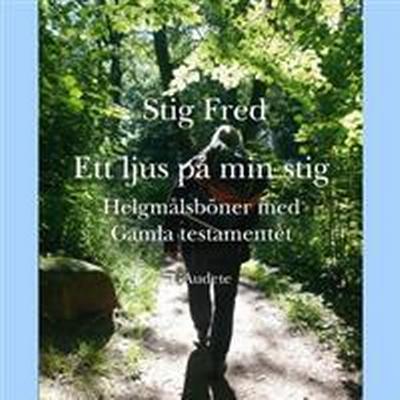 Ett ljus på min stig: helgmålsböner med Gamla Testamentet (Flexband, 2016)