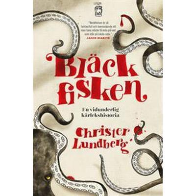 Bläckfisken - en vidunderlig kärlekshistoria (E-bok, 2016)