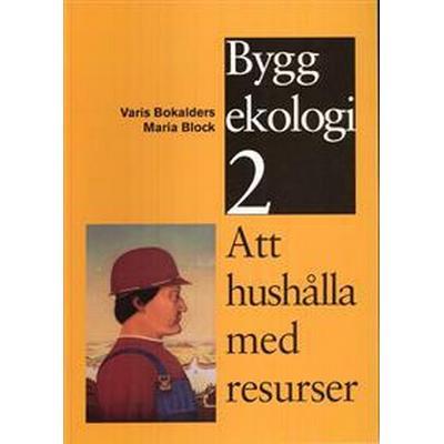 Byggekologi: Att hushålla med resurser (Häftad, 1997)