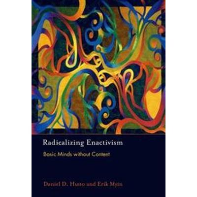 Radicalizing Enactivism (Inbunden, 2012)
