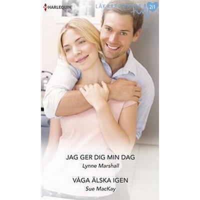 Jag ger dig min dag/Våga älska igen (E-bok, 2014)