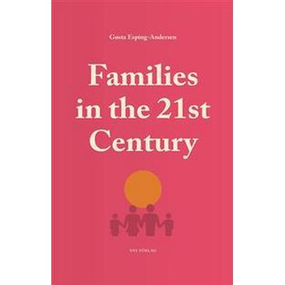 Families in the 21st Century (E-bok, 2017)