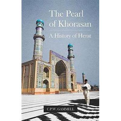 The Pearl of Khorasan (Inbunden, 2017)