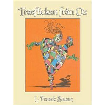 Trasflickan från Oz (E-bok, 2014)