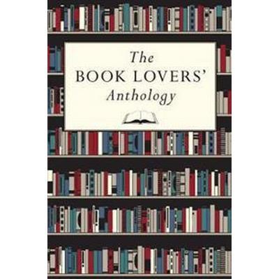 The Book Lovers' Anthology (Inbunden, 2014)